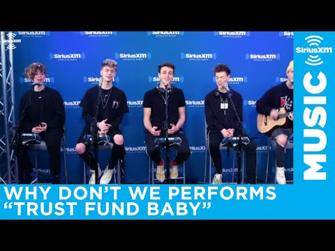 Why Don't We - Trust Fund Baby [LIVE @ SiriusXM]