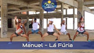 Baixar Manuel - Lá Fúria - Coreografia - Meu Swingão.