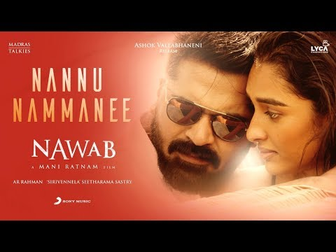 Nawab - Nannu Nammanee Lyric (Telugu) | A.R. Rahman | Mani Ratnam, Sirivennela Seetharama Sastry