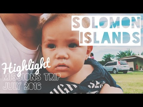 SOLOMON MISSIONS TRIP JULY 2016 | VISUAL HIGHLIGHT
