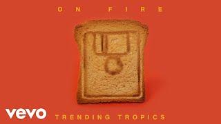 Trending Tropics - On Fire (Audio Oficial) ft. AcentOh