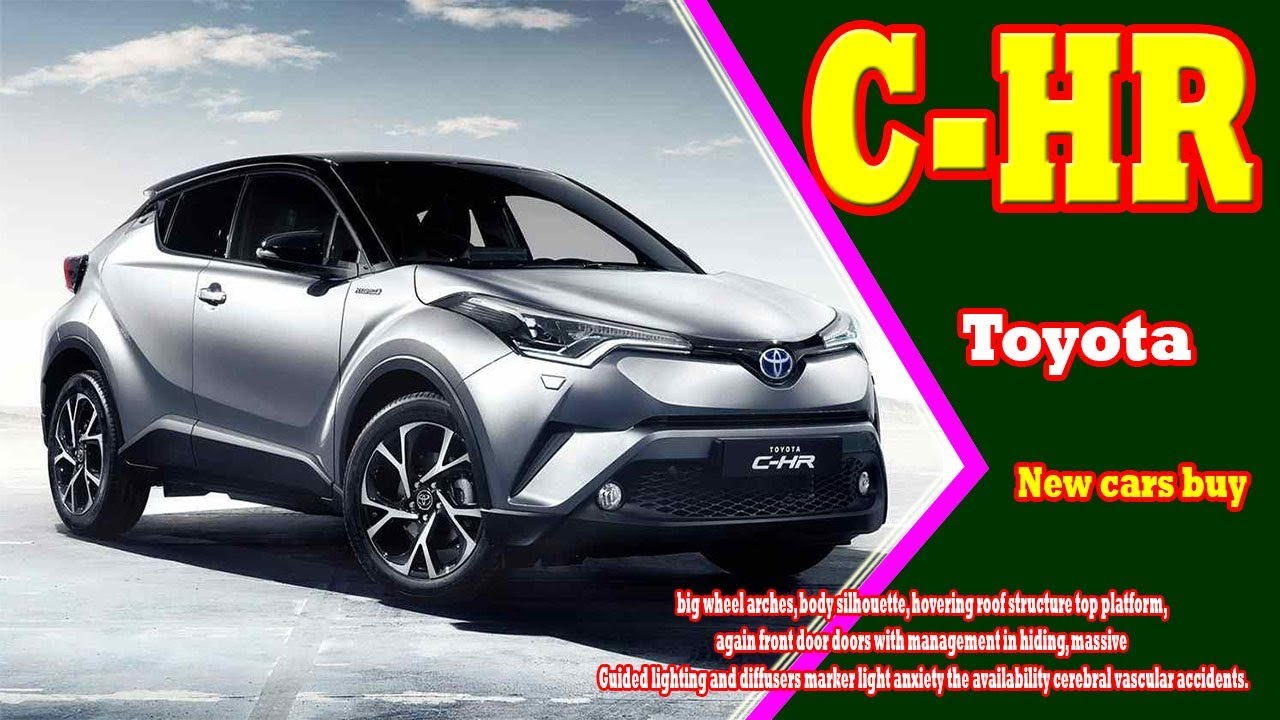2019 toyota c hr 2019 toyota chr release date 2019 toyota chr usa new cars buy youtube. Black Bedroom Furniture Sets. Home Design Ideas