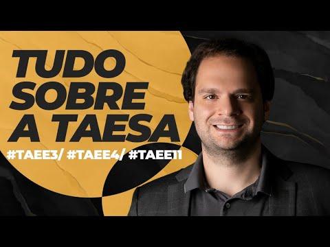 TAEE11/TAEE4/TAEE3 - Tudo
