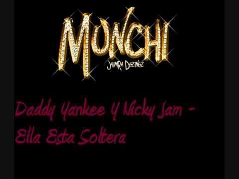 Daddy Yankee Y Nicky Jam - Ella Esta Soltera