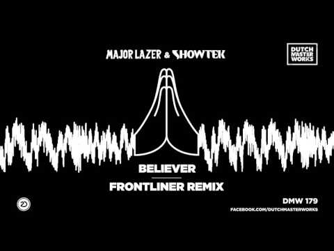 Major Lazer & Showtek - Believer (Frontliner Remix) [OUT NOW]
