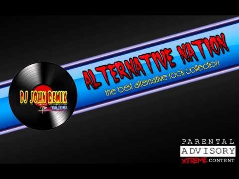 ALTERNATIVE NATION 2 ft.DJ JOHN REMIX