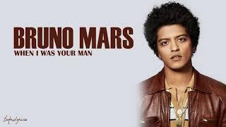 When I Was Your Man - Bruno Mars (Lyrics)🍬