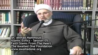 [05] Islamic Ethics | الايمان ينبع من القلب | الشيخ أحمد حمود