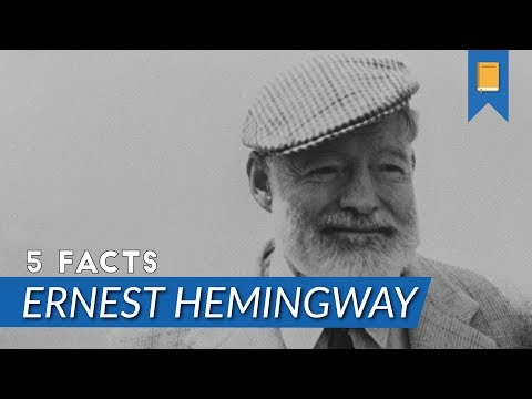Top 5 Facts - Ernest Hemingway
