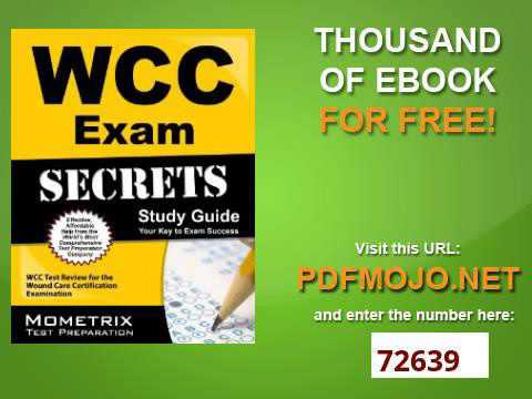 WCC Exam Secrets Study Guide WCC Test Review for the Wound Care ...