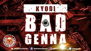 Kyodi - BadGenna (Masicka Diss) October 2018