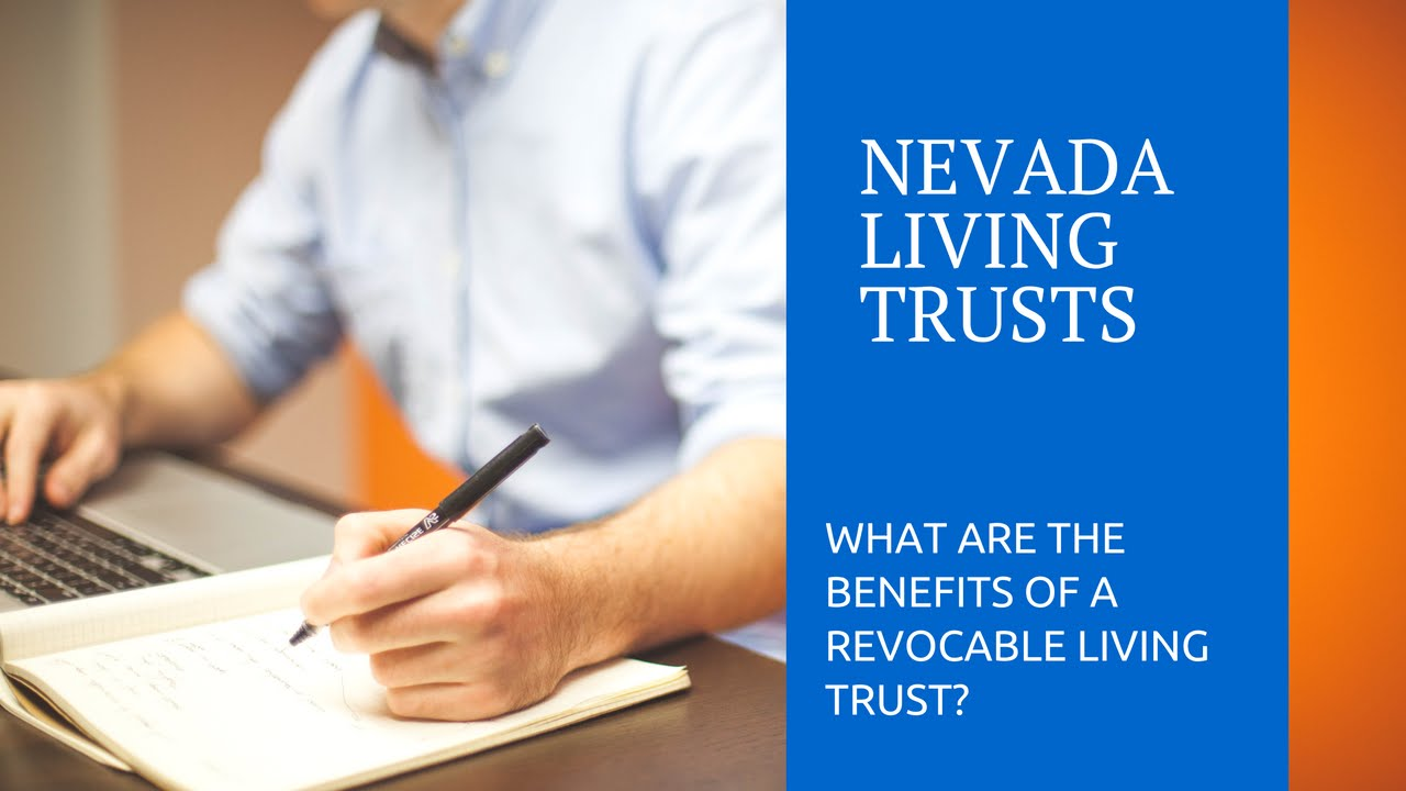 What Are The Benefits Of Nevada Living Trusts?  Youtube