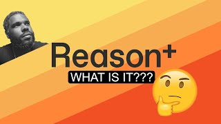 Reason+ What Is It??? - First Thoughts