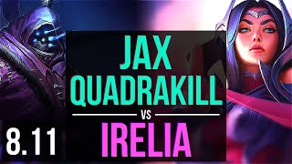 JAX vs IRELIA (TOP) ~ Quadrakill, Godlike, KDA 9/4/12 ~ NA Challenger ~ Patch 8.11