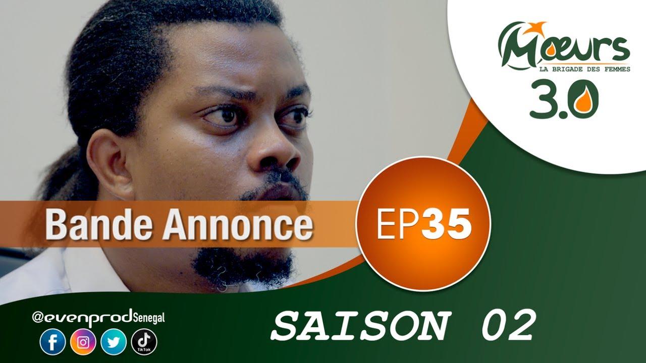 MOEURS  - Saison 2 - Episode 35 : la bande annonce