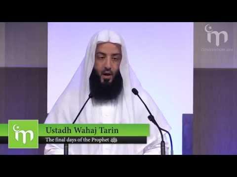 The Final Days of the Prophet (PBUH) | Ustadh Wahaj Tarin | IM Convention 2014