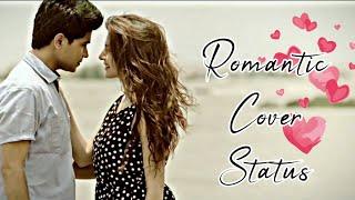 Romantic Cover Status Video 💕 Nan nesipathum suvasipathum unthayalave Cover song 💕 WhatsApp Status