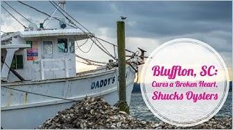 Bluffton, South Carolina: Cures Heartbreak, Shucks Oysters