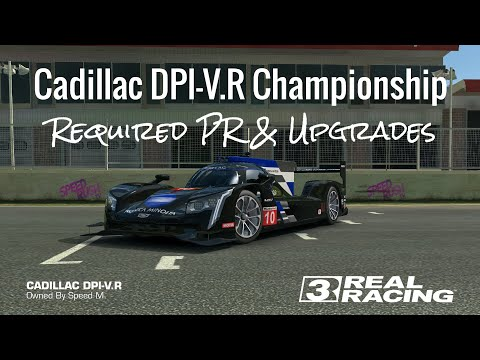 Real Racing 3 Cadillac DPI Championship Required PR And Upgrades RR3