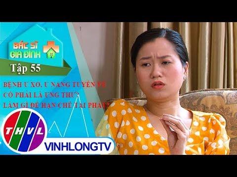 Bác sĩ gia đình - Tập 55: Bệnh u xơ, u nang tuyến vú có phải là ung thư? Làm gì để hạn chế tái phát?