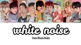 EXO (엑소) - White Noise (백색소음) Lyrics (Han/Rom/Indo)