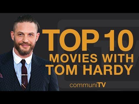 Top 10 Tom Hardy Movies