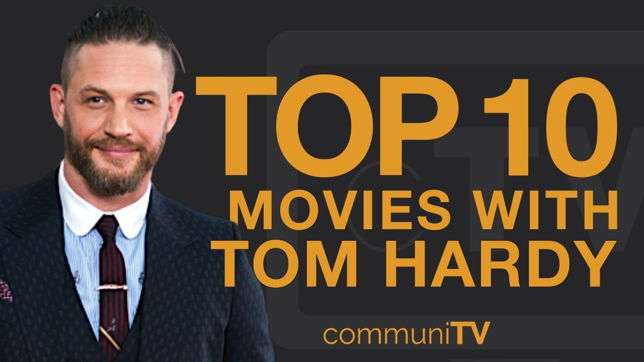 Download Top 10 Tom Hardy Movies