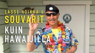Lasse Hoikka & Souvarit - Kuin Hawaijilla
