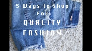 5 Ways to Shop for Quality Fashion