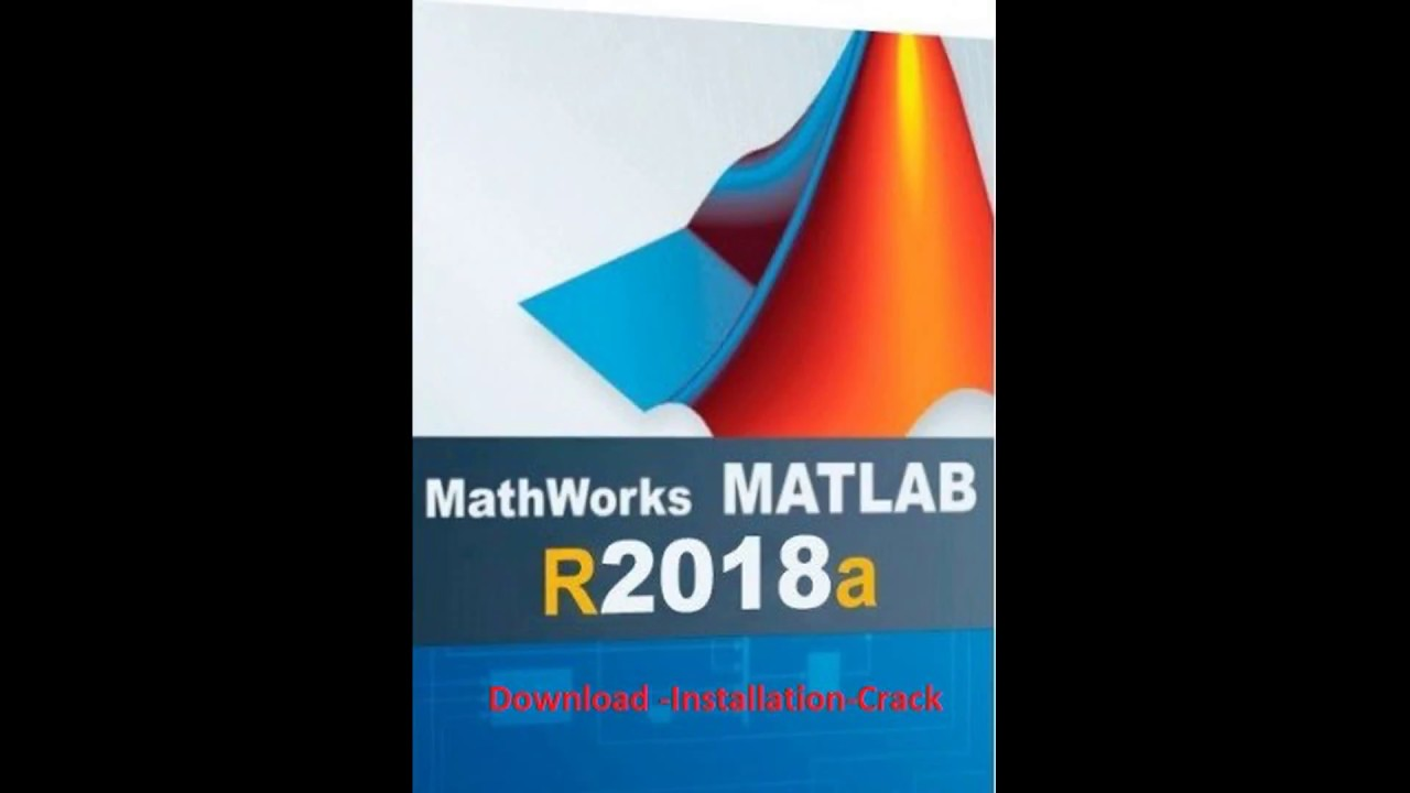 MATLAB 2018a : How to download, install and crack 2018a :PART-1