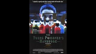 Настольная книга молодого отравителя / The Young Poisoner's Handbook (1995)