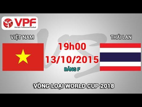 Việt Nam vs Thái Lan - Vòng loại World Cup 2018 | FULL