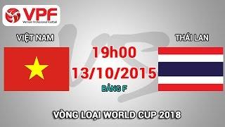 Download Video Việt Nam vs Thái Lan - Vòng loại World Cup 2018 | FULL MP3 3GP MP4