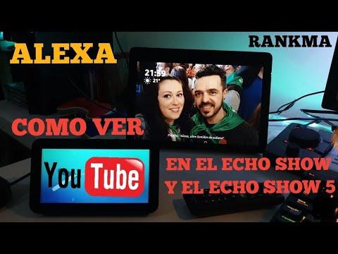 COMO VER YOUTUBE EN EL ECHO SHOW Y EL ECHO SHOW 5. ALEXA EN ESPAÑOL