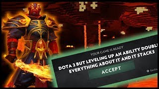 Dota But Leveling Up An Ability Doubles Everything About It And It Stacks - REDUX