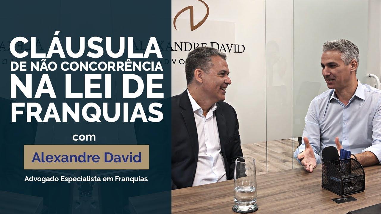 Entrevista: Cláusula de não concorrência na Lei de Franquias