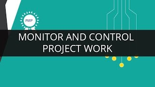Monitor And Control Project Work | PMP | Edureka