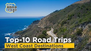 Most Amazing Top 10 US Road Trip Destinations along the West Coast