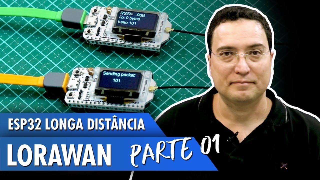 ESP32 Long Distance - LoRaWan: 12 Steps