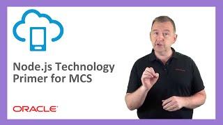 MCS: 46. Node.js Technology Primer for Oracle Mobile Cloud Service