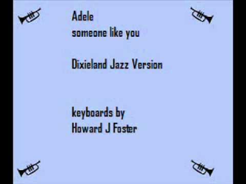 Someone Like You - Adele - Dixieland Jazz Version - Howard J Foster