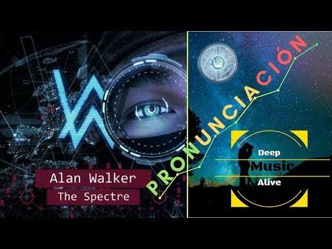 Alan Walker - The Spectre | PRONUNCIACIÓN