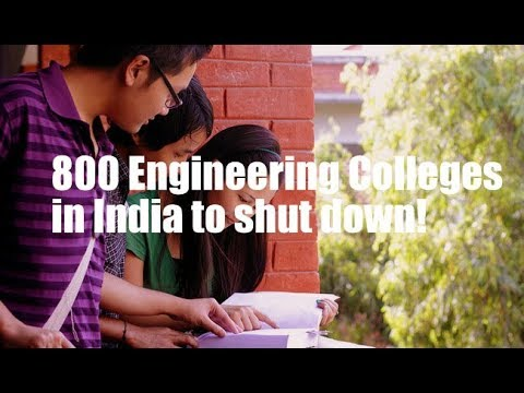 800 Engineering Colleges to Close Down!