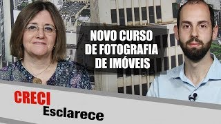 Novo curso de Fotografia Imobiliária - CRECI Esclarece 308