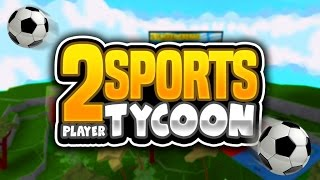 2PL SPORTS TYCOON w/ Seniac   Roblox