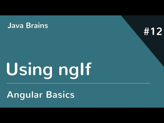 Angular 6 Basics 12 - Using ngIf