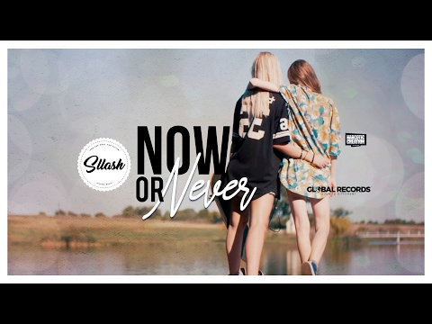 Sllash - Now or Never | Official Video