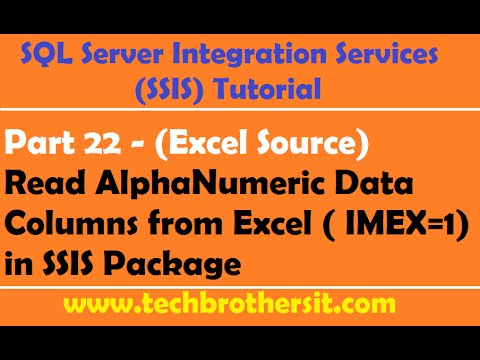 SSIS Tutorial Part 22 - Read AlphaNumeric Data Columns From Excel ( IMEX=1) In SSIS Package