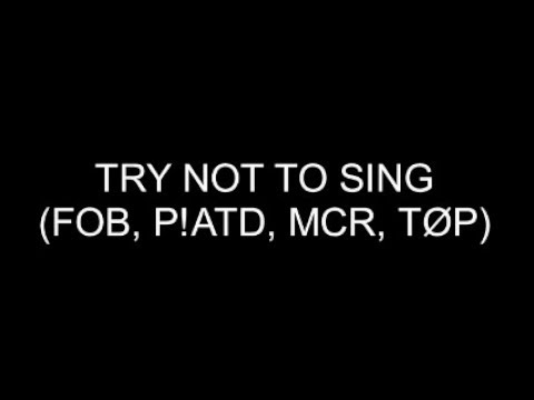 Try Not To Sing (Emo Edition)