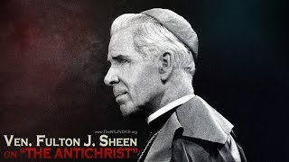 The Antichrist by Ven. Fulton Sheen | THE WILD VOICE ~ HD